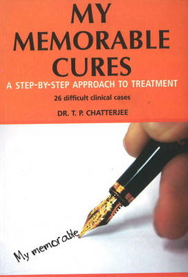 My Memorable Cures: A Step-by-Step Approach to Treatment
