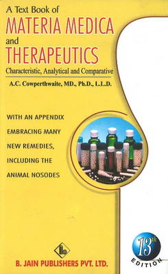A Textbook of Materia Medica and Therapeutics: Characteristic, Analytical & Comparative