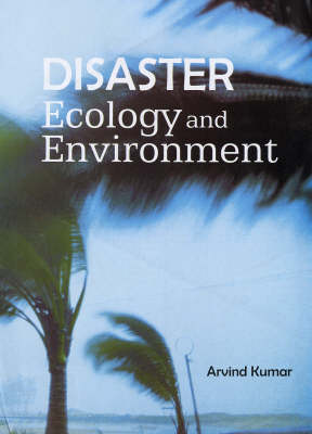 Disaster, Ecology and Environment