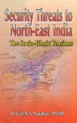 Security Threats to North East India: The Socio-Ethnic Tension