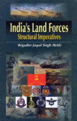 India's Land Forces: Structural Imperatives