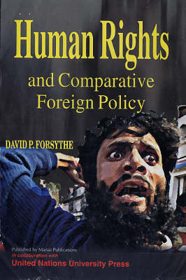 Human Rights: And Comparative Foreign Policy