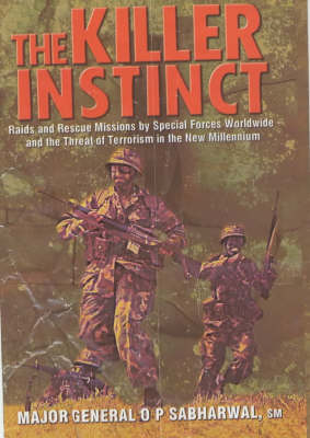 The Killer Instinct: Raids and Rescue Missions by Special Forces Worldwide and the Threat of Terrorism in the New Millennium