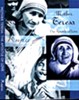 Mother Teresa: The Apostle of Love