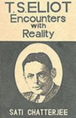 T.S.Eliot: Encounter with Reality