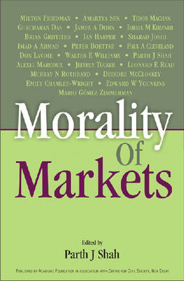 Morality of Markets: A Unique Compilation of Essays by Distinguished Economists, Ethicists and Theologians