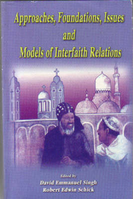 Approaches, Foundations, Issues and Models of Interfaith Relations