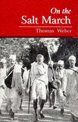 On the Salt March: The Historiography of Gandhi's March to Dandi