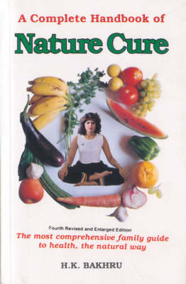 The Complete Handbook of Nature Cure: Comprehensive Family Guide to Health the Nature Way
