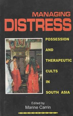 Managing Distress: Possession and Therapeutic Cults in South Asia