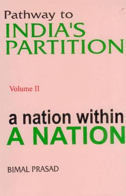 Pathway to India's Partition: Volume II - A Nation within a Nation 1877-1937