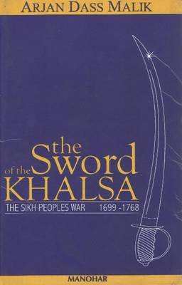 The Sword of Khalsa: The Sikh People's War 1699-1768
