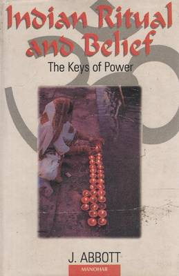 Indian Ritual and Belief: The Keys of Power