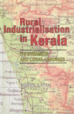 Rural Industrialisation in Kerala: Its Dynamics and Local Linkages