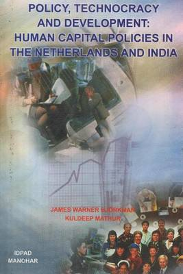Policy, Technocracy and Development: Human Capital Policies in the Netherlands and India
