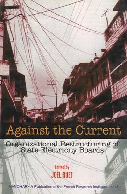 Against the Current: Organizational Restructuring of State Electricity Boards