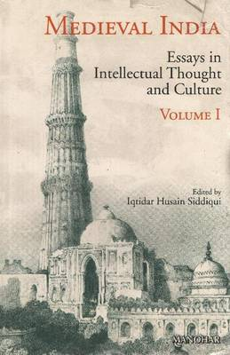 Medieval India: Volume I -- Essays in Intellectual Thought & Culture