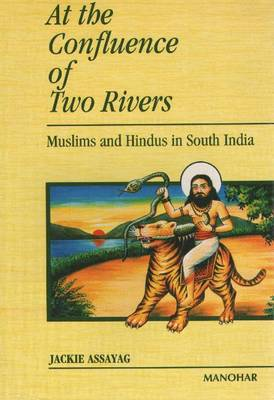 At the Confluence of Two Rivers: Muslims and Hindus in South Asia