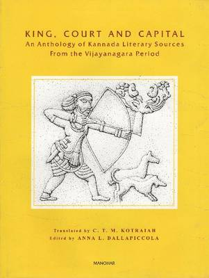King, Court and Capital: Volume 9 - An Anthology of Kannada Literary Sources from the Vijayanagara Period