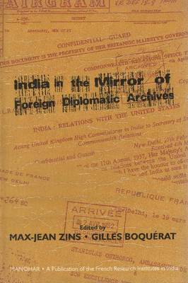 India in the Mirror of Foreign Diplomatic Archives