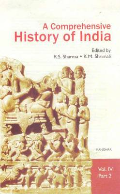 A Comprehensive History of  India: Volume IV -- Part 2