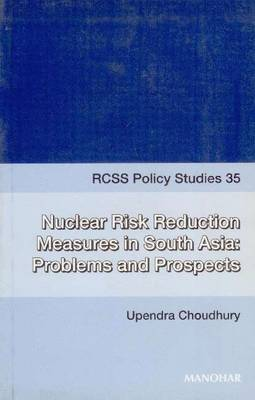 Nuclear Risk Reduction Measures and Restraint Regime in South Asia