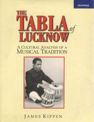 The Tabla of Lucknow: A Cultural Analysis of a Musical Tradition