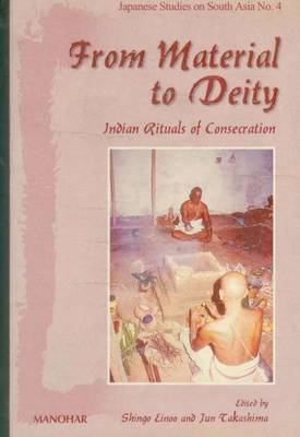From Material to Deity: Indian Rituals of Consecration