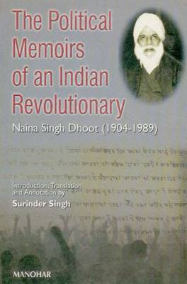 The Political Memoirs of an Indian Revolutionary: Naina Singh Dhoot (1904-1989)