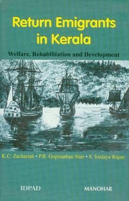 Return Emigrants in Kerela: Welfare, Rehabilitation, and Development