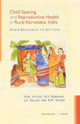 Child Spacing & Reproductive Health in Rural Karnataka, India: From Research to Action