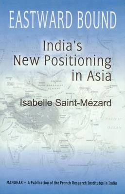 Eastward Bound: India's New Positioning in Asia