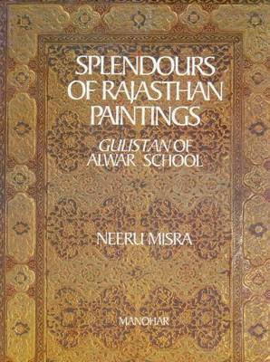 Splendours of Rajasthani Paintings: Gulistan of Alwar School