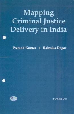 Mapping Criminal Justice Delivery in India: Towards Development of an Index