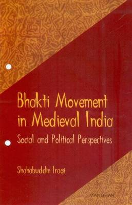 Bhakti Movement in Medieval India: Social & Political Perspectives