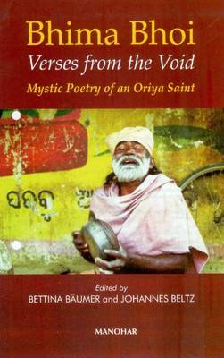 Bhima Bhoi: Verses from the Void: Mystic Poetry of an Oriya Saint