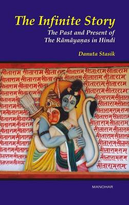 The Infinite Story: The Past & Present of the Ramayanas in Hindi