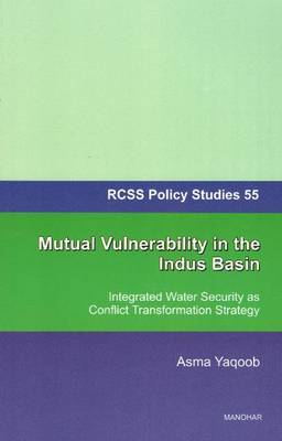 Mutual Vulnerability in the Indus Basin: Integrated Water Security as Conflict Transformation Strategy