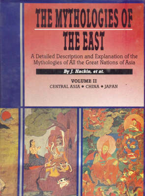 Mythologies of the East: Description and Explanation of the Mythologies