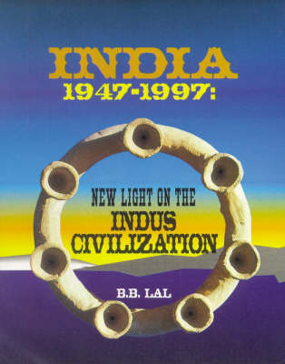 India 1947-1997: New Light on the Indus Civilization