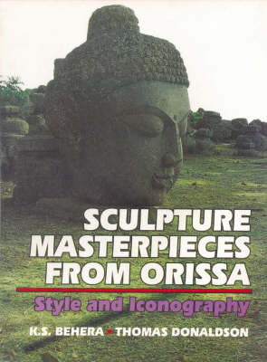 Sculpture Masterpieces from Orissa: Style and Iconography