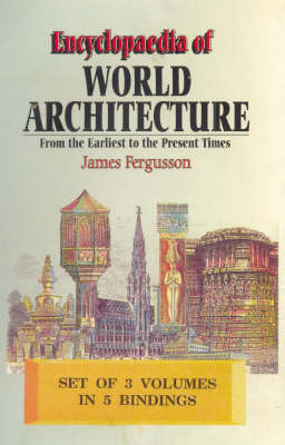 Encyclopaedia of World Architecture: From the Earliest to the Present Times