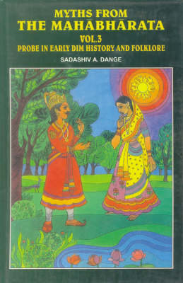 Myths from the Mahabharata: v.3: Probe in Early Dim History and Folklore