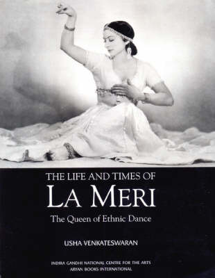 Life and Times of La Meri: Queen of Ethnic Dances