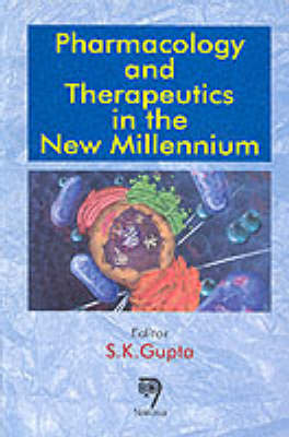 Pharmacology and Therapeutics in the New Millennium