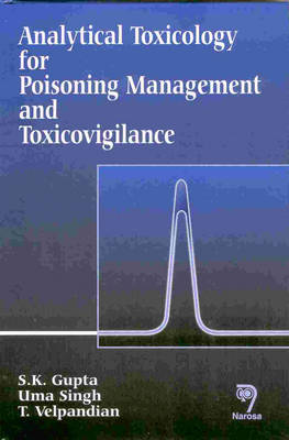Analytical Toxicology for Poisoning Management and Toxicovigilance