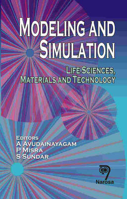Modeling and Simulation: Life Sciences, Materials and Technology
