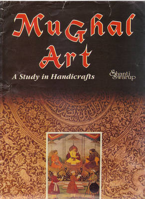 Mughal Art: A Study in Handicraft
