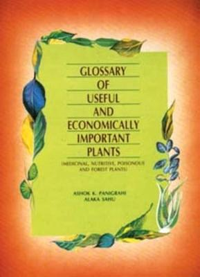 Glossary of Useful and Economically Important Plants: Medical, Nutritive, Poisonous and Forest Plants