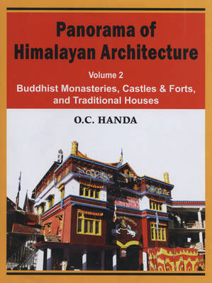 Panorama of Himalayan Architecture: Buddhist Monasteries, Castles, and Forts: v. 2